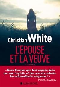 Christian White - L'Epouse et la veuve.