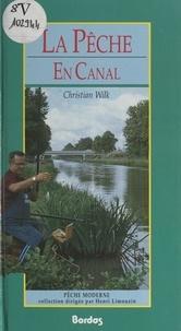Christian Wilk et Martine Courtois - La pêche en canal.