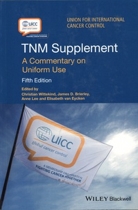 Christian Wittekind et James Brierley - TNM Supplement - A Commentary on Uniform Use.
