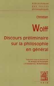 Christian Wolff - Discours préliminaire sur la philosophie en général.
