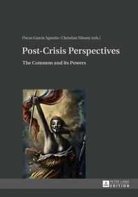 Christian Ydesen et Óscar García agustín - Post-Crisis Perspectives - The Common and its Powers.