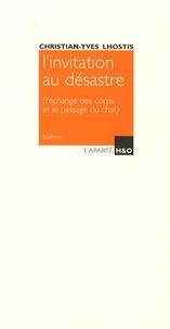 Christian-Yves Lhostis - L'invitation au désastre - (L'échange des corps et le passage du chat).