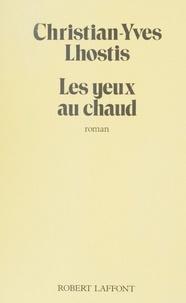 Christian-Yves Lhostis - Les Yeux au chaud.