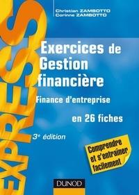 Christian Zambotto et Corinne Zambotto - Exercices de gestion financière - 3e éd. - Finance d'entreprise.