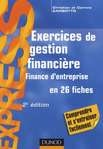 Christian Zambotto et Corinne Zambotto - Exos Tome : Exercices de gestion financière - Finance d'entreprise.