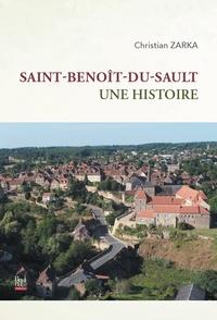 Christian Zarka - Saint-Benoit-du-Sault - Une histoire.