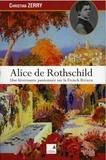 Christian Zerry - Alice de Rothschild - Une hivernante passionnée sur la French Riviera.