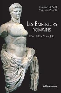 Christian Zingg et François Zosso - Les empereurs romains - 27 av. JC- 476 ap. JC.