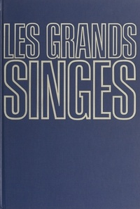 Christian Zuber et Bernard Heuvelmans - Les grands singes.