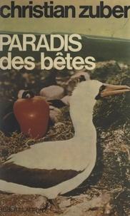 Christian Zuber - Paradis des bêtes - Deuxième voyage aux Galapagos.
