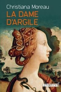 Christiana Moreau - La Dame d'argile.
