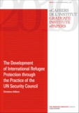 Christiane Ahlborn - The Development of International Refugee Protection through the Practice of the UN Security Council.