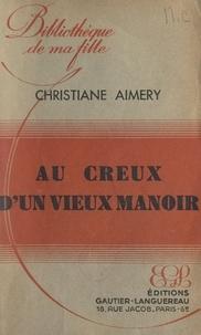 Christiane Aimery - Au creux d'un vieux manoir.