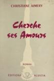 Christiane Aimery - Cherche ses amours.