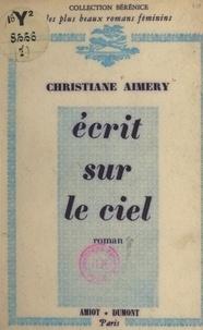 Christiane Aimery - Écrit sur le ciel.