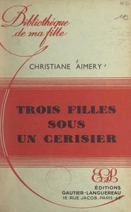 Christiane Aimery - Trois filles sous un cerisier.