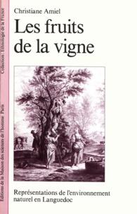 Christiane Amiel - Les fruits de la vigne - Représentations de l'environnement naturel en Languedoc.