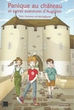 Christiane Angibous-Esnault - Panique au château et autres aventures d'Augustin - Trois histoires archéologiques.