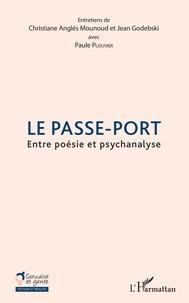 Christiane Anglés Mounoud et Jean Godebski - Le Passe-Port - Entre poésie et psychanalyse.