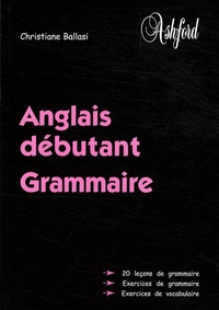 Christiane Ballasi - Anglais débutant - Grammaire.