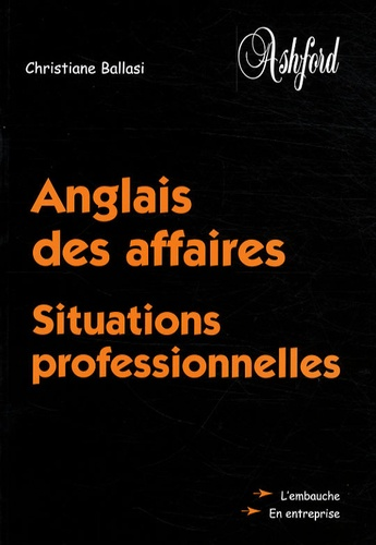 Christiane Ballasi - Anglais des affaires - Situations professionnelles.