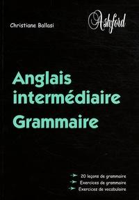 Christiane Ballasi - Anglais intermédiaire - Grammaire.