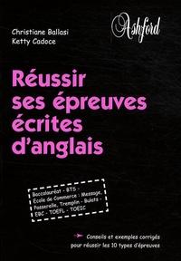 Christiane Ballasi et Ketty Cadoce - Réussir ses épreuves écrites d'anglais.