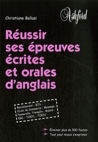 Christiane Ballasi - Réussir ses épreuves écrites et orales d'anglais.
