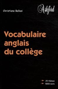 Christiane Ballasi - Vocabulaire anglais du collège.