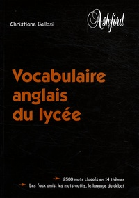 Christiane Ballasi - Vocabulaire anglais du lycée.