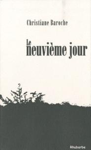 Christiane Baroche - Le neuvième jour.