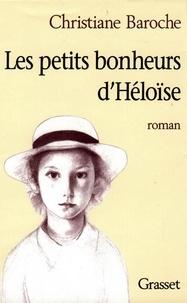Christiane Baroche - Les petits bonheurs d'Héloïse.