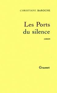 Christiane Baroche - Les ports du silence.