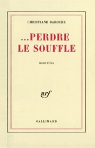 Christiane Baroche - Perdre le souffle.