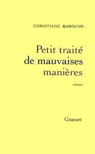 Christiane Baroche - Petit traité de mauvaises manières.