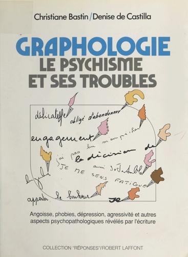 Graphologie. Le psychisme et ses troubles