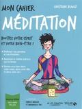Christiane Beaugé - Mon cahier méditation - Avec 12 cartes feel good.