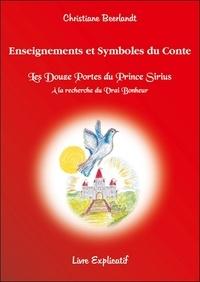 """Christiane Beerlandt - Enseignements et symboles du conte """"Les douze portes du prince Sirius"""" - A la recherche du bonheur - Livret explicatif."""