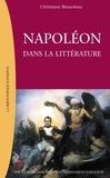 Christiane Bénardeau et  Collectif - Napoléon dans la littérature.