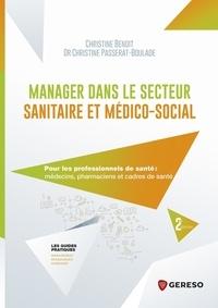 Christiane Benoît et Christine Passerat-Boulade - Manager dans le secteur sanitaire et médico-social - Pour les professionnels de santé : médecins, pharmaciens et cadres de santé.
