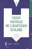 Christiane Benoît - Vision nouvelle de l'adaptation scolaire.