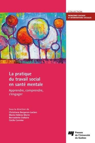 La pratique du travail social en santé mentale. Apprendre, comprendre, s'engager
