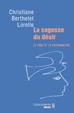 Christiane Berthelet Lorelle - La sagesse du désir - Le yoga et la psychanalyse.