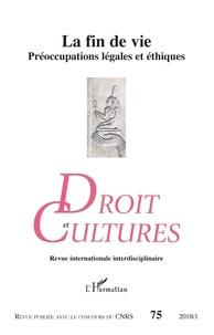 Christiane Besnier - Droit et cultures N° 75-2018/1 : La fin de vie - Préoccupations légales et éthiques.