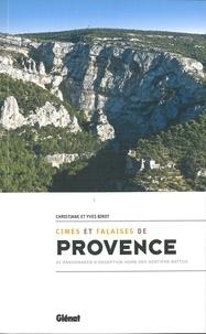 Christiane Birot et Yves Birot - Cimes et falaises de Provence - 35 randonnées d'exception hors des sentiers battus.