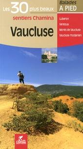 Christiane Birot - Vaucluse - Les 30 plus beaux sentiers.