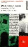 Christiane Blot-Labarrère - Dix heures et demie du soir en été de Marguerite Duras.