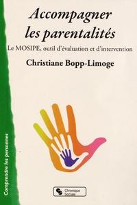 Christiane Bopp-Limoge - Accompagner les parentalités - Le MOSIPE, outil d'évaluation et d'intervention.