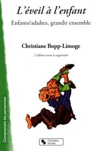 Christiane Bopp-Limoge - L'éveil à l'enfant - Enfants/adultes, grandir ensemble.