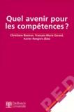 Christiane Bosman et  Collectif - Quel avenir pour les compétences ? [journée d'étude.